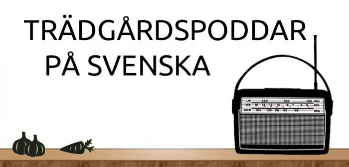 Trädgårdspoddar på svenska