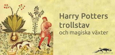 Harry Potters trollstav och magiska växter